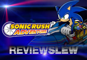 Review Slew: Sonic Rush Adventure