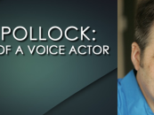 Mike Pollock: Portrait of a Voice Actor (Part 1)