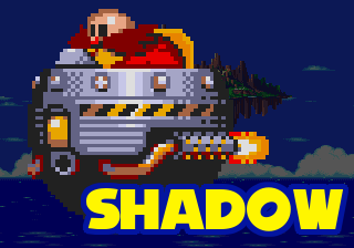 The Shadow (Eggman) - The opposition to our hero. Not to be confused with black hedgehogs.