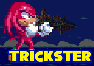 The Trickster (Knuckles) - This individual is created to stir up mischief. He/she is made to get in the way of the hero's goal and cause trouble.