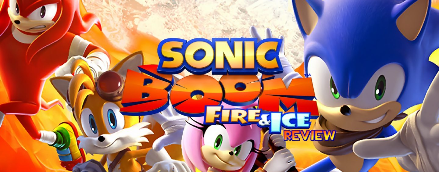 Review: Sonic Boom: Fire & Ice