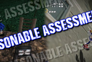 Reasonable Assessment: Sonic Adventure 1 & 2 Deserve Remakes