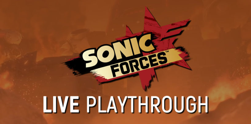 Announcing the Sonic Forces Live Playthrough