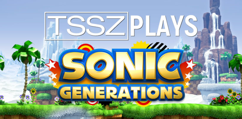 TSSZ Plays Sonic Generations Begins Tonight