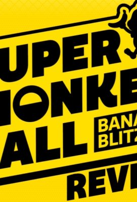 Review: Super Monkey Ball: Banana Blitz HD (Playstation 4)
